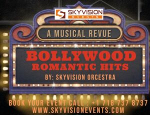 """A MUSICAL REVUE """" Bollywood Romantic Hits By: Skyvision Events Orcestra"""